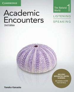 Academic Encounters (2nd Edition) 1: The Natural World Listening and Speaking Student's Book with Integrated Digital Learning - Yoneko Kanaoka - 9781316995655