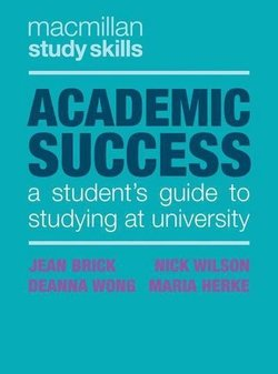Academic Success: A Student's Guide to Studying at University - Jean Brick - 9781352002621