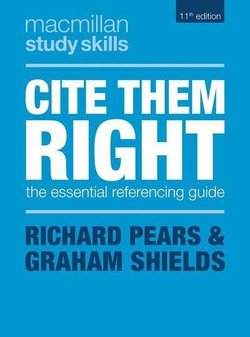 Cite Them Right: The Essential Referencing Guide (11th Edition) - Richard Pears - 9781352005134