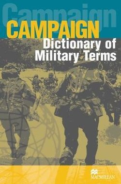 Campaign Dictionary of Military Terms - Richard Bowyer - 9781405067034