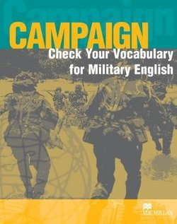 Campaign Check your Vocabulary for Military English - Richard Bowyer - 9781405074179