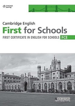 Cambridge English: First for Schools (FCE4S) Practice Tests Student's Book - Cengage Cengage - 9781408096000