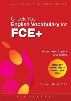 Check Your English Vocabulary for FCE+ - Rawdon Wyatt - 9781408104552