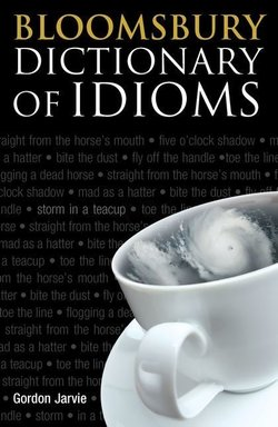 Bloomsbury Dictionary of Idioms - Gordon Jarvie - 9781408114063