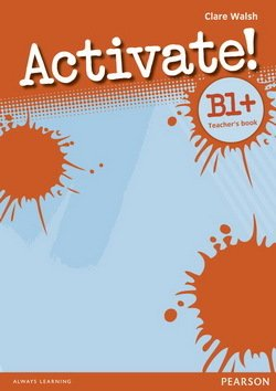 Activate! B1+ Teacher's Book - Clare Walsh - 9781408239117