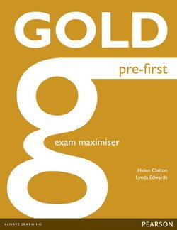 Gold Pre-First Exam Maximiser without Key with Online Audio - Helen Chilton - 9781447907275
