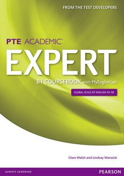 Pearson Test of English Academic (PTE) Academic B1 Expert Coursebook with MyEnglishLab - Clare Walsh - 9781447962021