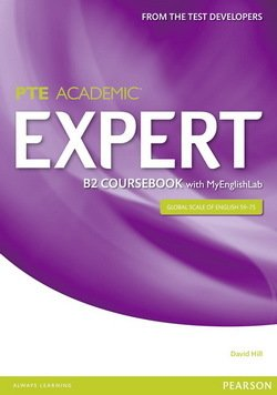 Pearson Test of English Academic (PTE) Academic B2 Expert Coursebook with MyEnglishLab - David Hill - 9781447962038