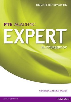 Pearson Test of English Academic (PTE) Academic B1 Expert Coursebook - Clare Walsh - 9781447975007