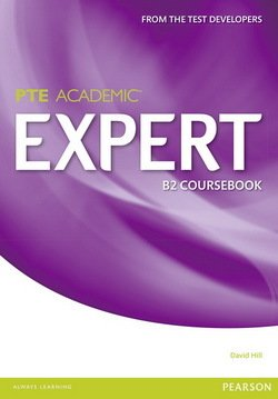 Pearson Test of English Academic (PTE) Academic B2 Expert Coursebook - David Hill - 9781447975014
