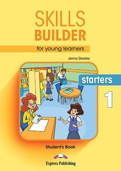 Skills Builder for Young Learners (Revised - 2018 Exam) Starters 1 Student's Book -  - 9781471559303