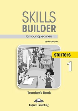 Skills Builder for Young Learners (Revised - 2018 Exam) Starters 1 Teacher's Book -  - 9781471559310