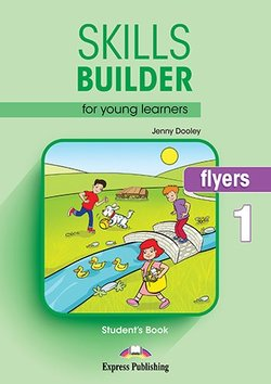 Skills Builder for Young Learners (Revised - 2018 Exam) Flyers 1 Student's Book -  - 9781471559501
