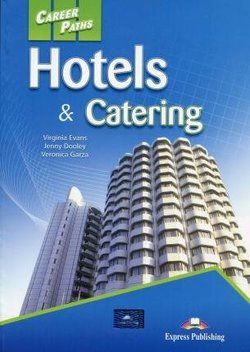 Career Paths: Hotels & Catering Student's Book with DigiBooks App (Includes Audio & Video) -  - 9781471562686