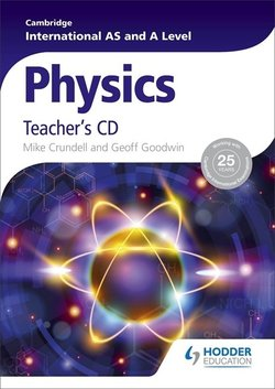 Cambridge International AS & A Level Physics Teacher's CD-ROM - Mike Crundell - 9781471809255