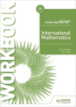 Cambridge IGCSE International Mathematics (2020 Exam) Workbook - Ric Pimentel - 9781510421639