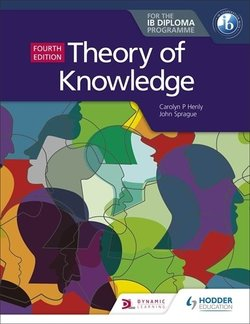 Theory of Knowledge for the IB Diploma (4th Edition) - Carolyn P. Henly - 9781510474314