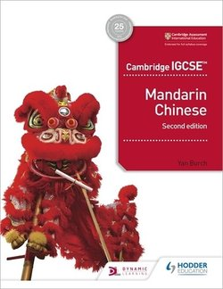 Cambridge IGCSE Mandarin Chinese (2nd Edition) Student's Book - Yan Burch - 9781510484979