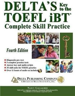 Delta's Key to the TOEFL iBT (4th Edition) Complete Skill Practice with MP3 CD - Gallagher