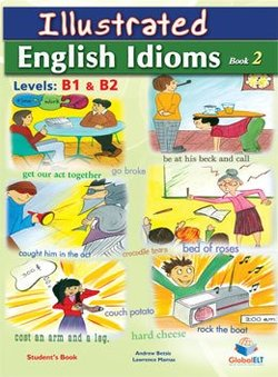 Illustrated Idioms B1 & B2 Book 2 Student's Book - Andrew Betsis - 9781781640982