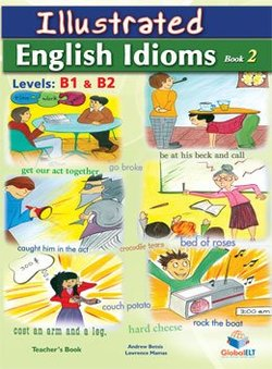 Illustrated Idioms B1 & B2 Book 2 Teacher's Book (Student's Book with Overprinted Answers) - Andrew Betsis - 9781781640999