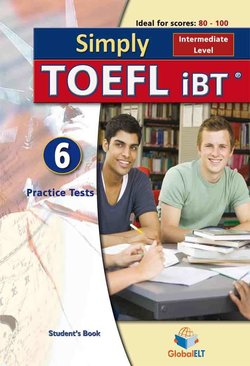 Simply TOEFL (B1-B2 / Intermediate) - 6 Practice Tests Student's book -  - 9781781641484