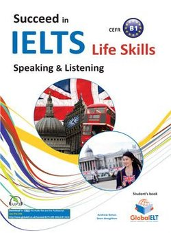 Succeed in IELTS Life Skills Speaking & Listening B1 Student's Book -  - 9781781642726