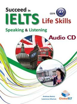 Succeed in IELTS Life Skills Speaking & Listening A1 Audio CD - Andrew Betsis - 9781781642788