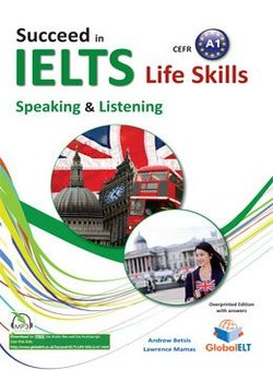 Succeed in IELTS Life Skills Speaking & Listening A1 Teacher's Book (Student's Book with Overprinted Answers) - Andrew Betsis - 9781781642795