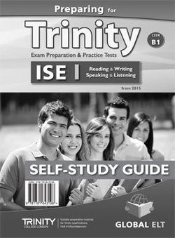 Preparing for Trinity ISE I (B1) Exam Preparation & Practice Tests Self-Study Edition (Student's Book