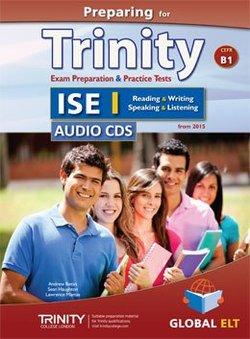 Preparing for Trinity ISE I (B1) Exam Preparation & Practice Tests Audio CDs -  - 9781781643204