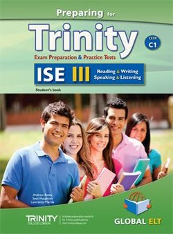 Preparing for Trinity ISE III (C1) Exam Preparation & Practice Tests Student's Book -  - 9781781643549