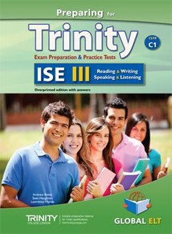Preparing for Trinity ISE III (C1) Exam Preparation & Practice Tests Teacher's Book (Student's Book with Overprinted Answers) -  - 9781781643556