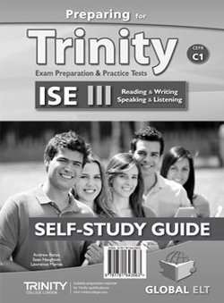 Preparing for Trinity ISE III (C1) Exam Preparation & Practice Tests Self-Study Edition (Student's Book