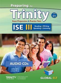 Preparing for Trinity ISE III (C1) Exam Preparation & Practice Tests Audio CDs -  - 9781781643570