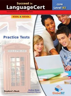 Succeed in LanguageCert B2 - Communicator Practice Tests Student's Book -  - 9781781644034