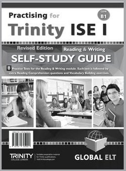 Practising for Trinity ISE I (CEFR B1) Reading & Writing (Revised Edition) Self-Study Edition (Student's Book & Self-Study Guide) -  - 9781781645000