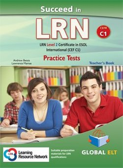 Succeed in LRN - ESOL International Level 2 (C1) Practice Tests Teacher's Book (Student's Book with Overprinted Answers) - Betsis