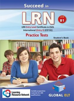 Succeed in LRN - ESOL International Entry Level 3 (B1) Practice Tests Student's book - Betsis