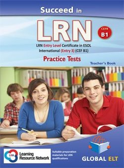 Succeed in LRN - ESOL International Entry Level 3 (B1) Practice Tests Teacher's Book (Student's Book with Overprinted Answers) - Betsis