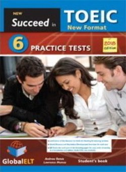 Succeed in TOEIC (New 2018 Exam Format) 6 Practice Tests Student's book -  - 9781781646113