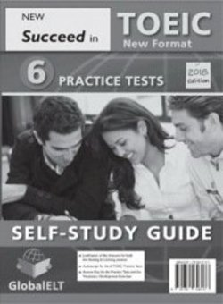 Succeed in TOEIC (New 2018 Exam Format) 6 Practice Tests Self-Study Edition (Student's Book