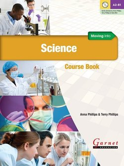 Moving into Science Course Book with Audio DVD - Anna Phillips - 9781782601678