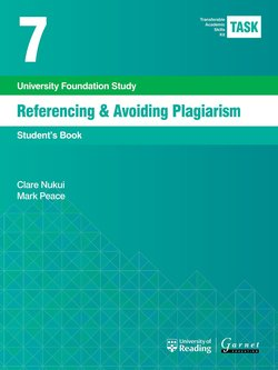 Transferable Academic Skills Kit (TASK) (New edition) 7. Referencing & Avoiding Plagiarism - Clare Nukui - 9781782601821