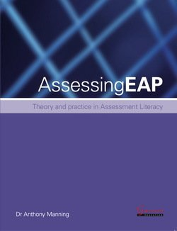 Assessing EAP: Theory and Practice in Assessment Literacy - Anthony Manning - 9781782602262