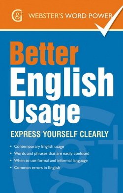 Better English Usage: Express Yourself Clearly - Betty Kirkpatrick - 9781842057605