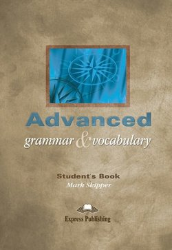 Advanced Grammar & Vocabulary Student's Book - Mark Skipper - 9781843255093