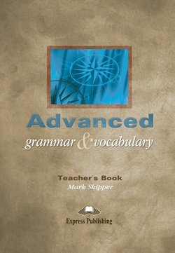 Advanced Grammar & Vocabulary Teacher's Book (Student's Book with Overprinted Answers) - Mark Skipper - 9781843255109