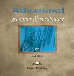 Advanced Grammar & Vocabulary Class CD - Mark Skipper - 9781843255123