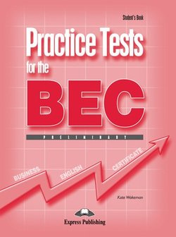 Practice Tests for the BEC Preliminary Student's Book - Kate Wakezan - 9781844663088